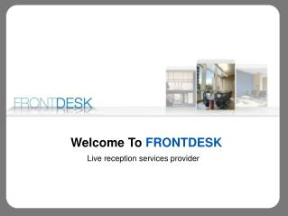 Front Desk Virtual - Live Assistant & Professional Reception