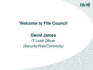 Fife CouncilDavid JamesIT Lead Officer Security/Risk/Continuity
