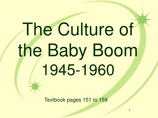 The Culture of the Baby Boom 1945-1960