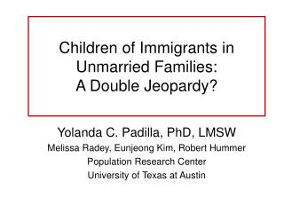 Children of Immigrants in Unmarried Families:  A Double Jeopardy