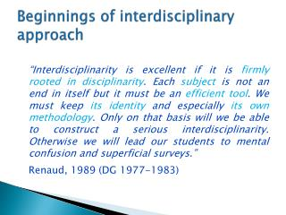 Beginnings of interdisciplinary approach