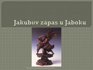 Jakubův zápas u  Jaboku
