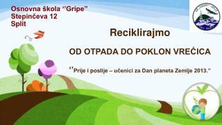 Osnovna škola ''Gripe'' Stepinčeva 12 Split