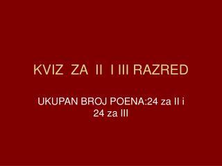 KVI Z  ZA  II  I III RAZRED