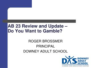 AB 23 Review and Update   Do You Want to Gamble