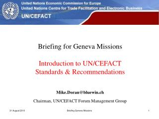 Briefing for Geneva Missions Introduction to UN/CEFACT Standards & Recommendations