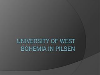 University  of WesT  Bohemia in  Pilsen