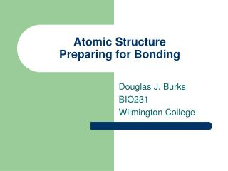 Atomic Structure Preparing for Bonding