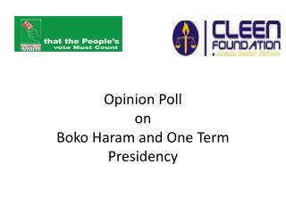 Opinion  Poll  on  Boko  Haram and One Term Presidency