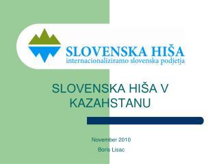 SLOVENSKA HIŠA V KAZAHSTANU