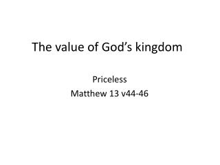 The value of God's kingdom