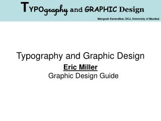 Typography and Graphic Design Eric Miller Graphic Design Guide