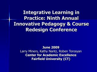 Integrative Learning in Practice: Ninth Annual Innovative Pedagogy & Course Redesign Conference