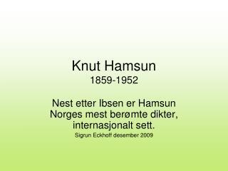 Knut Hamsun 1859-1952