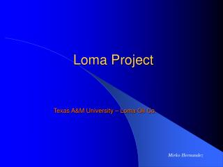 Loma Project