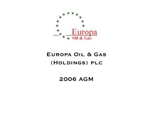 Europa Oil & Gas (Holdings) plc 2006 AGM