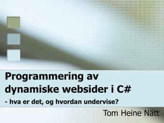 Programmering av dynamiske websider i C# - hva er det, og hvordan undervise?