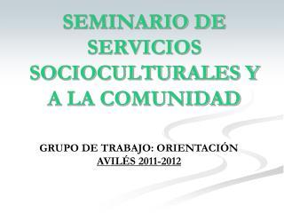 SEMINARIO DE SERVICIOS SOCIOCULTURALES Y A LA COMUNIDAD