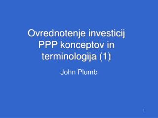 Ovrednotenje investicij PPP  konceptov in terminologija  (1)