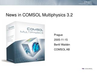 News in COMSOL Multiphysics 3.2