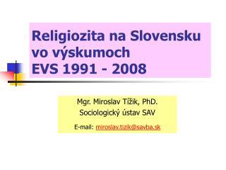 Religiozita na Slovensku  vo výskumoch  EVS 1991 - 2008