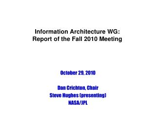 Information Architecture WG: Report of the Fall 2010 Meeting
