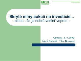 Skryté míny aukcií na investície... ..alebo - čo je dobré vedieť vopred...
