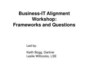 Business-IT Alignment Workshop: Frameworks and Questions