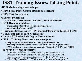 ISST Training Issues/Talking Points