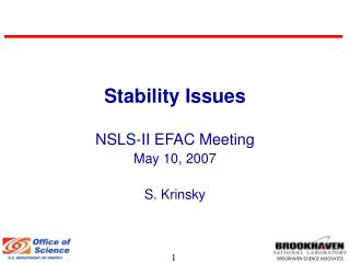 Stability Issues NSLS-II EFAC Meeting May 10, 2007 S. Krinsky