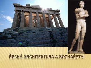 Řecká architektura a sochařství