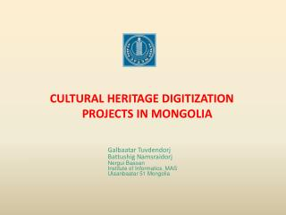 CULTURAL HERITAGE DIGITIZATION PROJECTS IN MONGOLIA