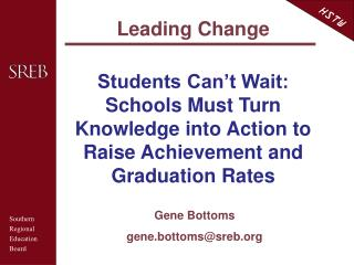 Students Can t Wait: Schools Must Turn Knowledge into Action to Raise Achievement and Graduation Rates