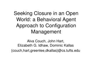 Seeking Closure in an Open World: a Behavioral Agent Approach to Configuration Management