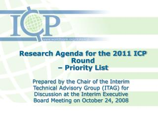 Research Agenda for the 2011 ICP Round  – Priority List