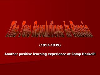 1917-1939  Another positive learning experience at Camp Haskell