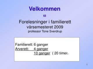 Forelesninger i familierett vårsemesteret 2009    professor Tone Sverdrup