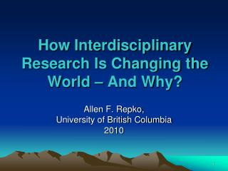 How Interdisciplinary Research Is Changing the World � And Why?