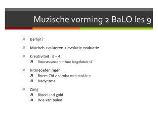 Muzische vorming 2 BaLO les 9