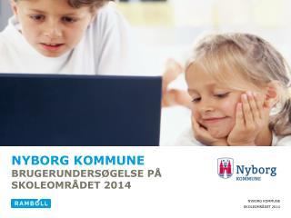 Nyborg kommune Brugerundersøgelse på Skoleområdet 2014