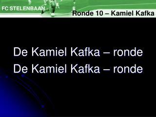 De Kamiel Kafka – ronde De Kamiel Kafka – ronde