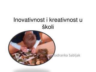 Inovativnost i kreativnost u školi