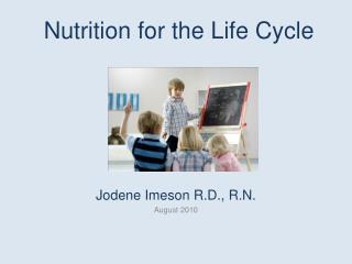 Nutrition for the Life Cycle