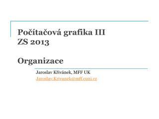 Po čítačová grafika III ZS 2013 Organizace