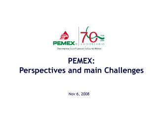 PEMEX: Perspectives and main Challenges