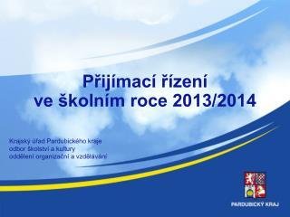 Přijímací řízení ve školním roce 2013/2014