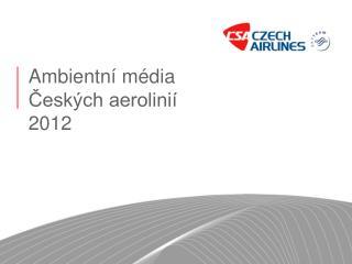 Ambientní média Českých aerolinií 2012