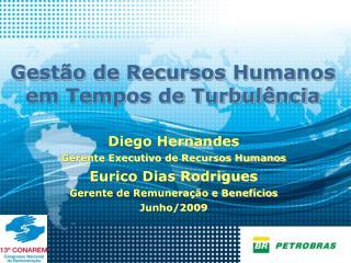 Diego Hernandes Gerente Executivo de Recursos Humanos Eurico Dias Rodrigues