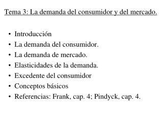 Tema  3:  La demanda del  consumidor y del mercado.