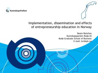 Implementation, dissemination and effects  of entrepreneurship education in Norway Beate Rotefoss